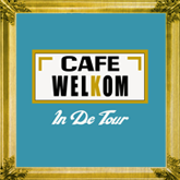 Café Welkom in de tour
